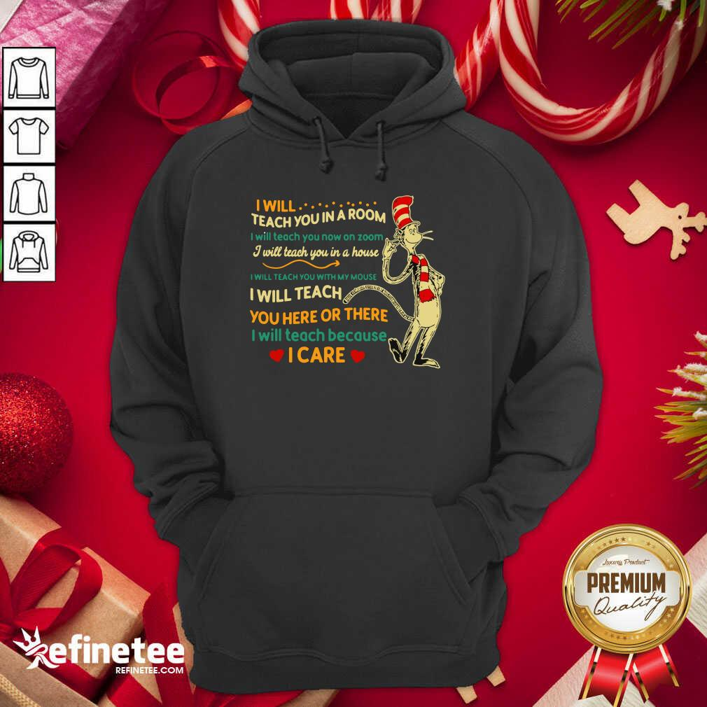 I Will Teach You In A Room I Will Teach You Now On Zoom I Will Teach You In Your House Heart Dr Seuss Hoodie - Design By Refinetee.com