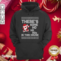 Pro Santa Dabbing There's Some Ho Ho Hos In This House Ugly Christmas Hoodie - Design By Refinetee.com