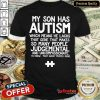 Super Nice My Son Has Autism Shirt - Design By Refinetee.com