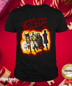 Super Nice The Holy Walkers Shirt - Design By Refinetee.com