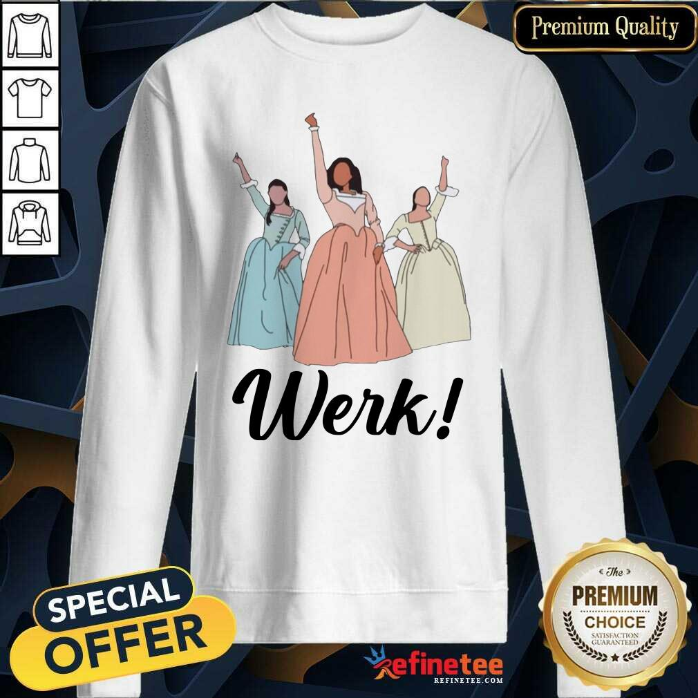 The Schuyler Sisters Werk Include Women In The Sequel Sweatshirt - Design By Refinetee.com