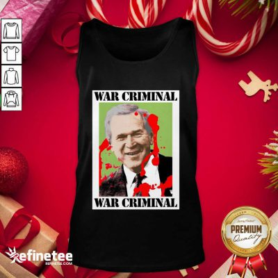 War Criminal George Bush Tank Top - Design By Refinetee.com