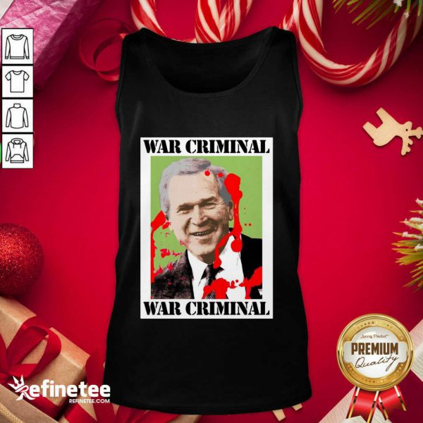 Wonderful War Criminal George Bush Tank Top - Design By Refinetee.com