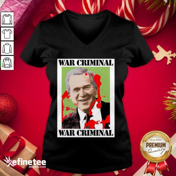 Wonderful War Criminal George Bush V-neck - Design By Refinetee.com
