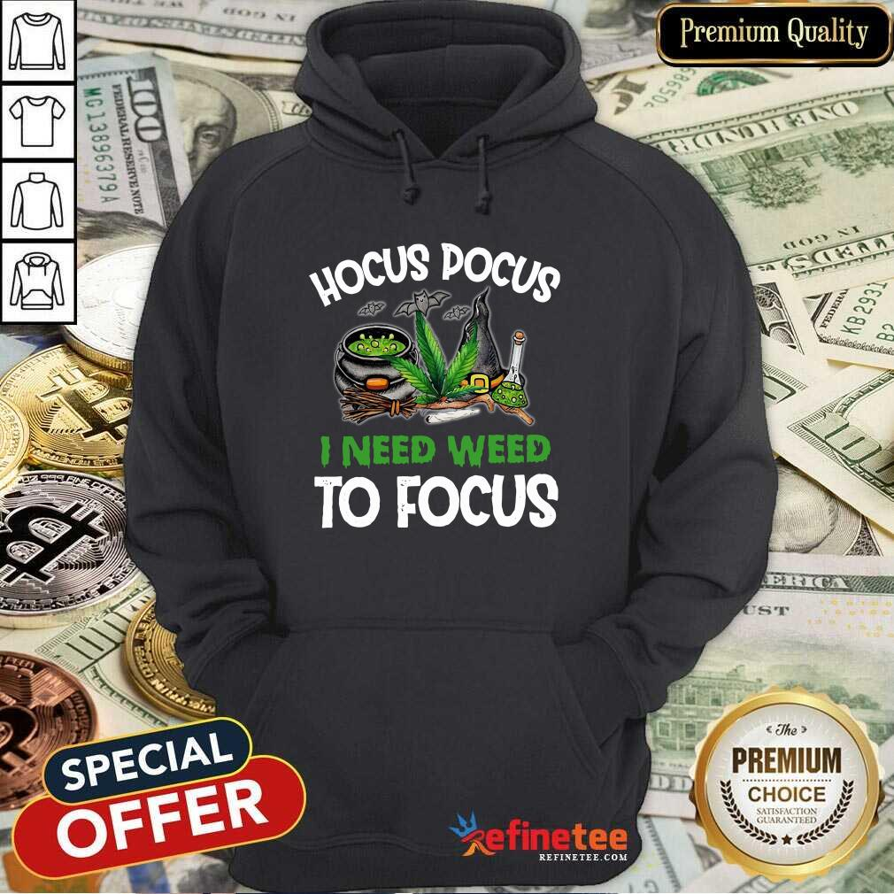 Attractive Hocus Pocus I Need Weed To Focus Hoodie