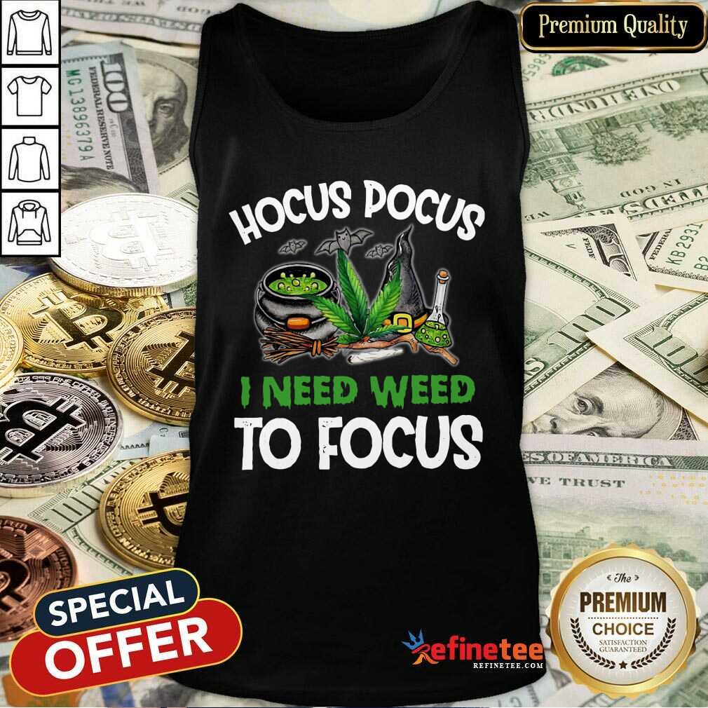 Attractive Hocus Pocus I Need Weed To Focus Tank Top