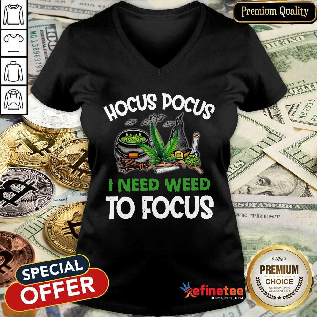 Attractive Hocus Pocus I Need Weed To Focus V-neck