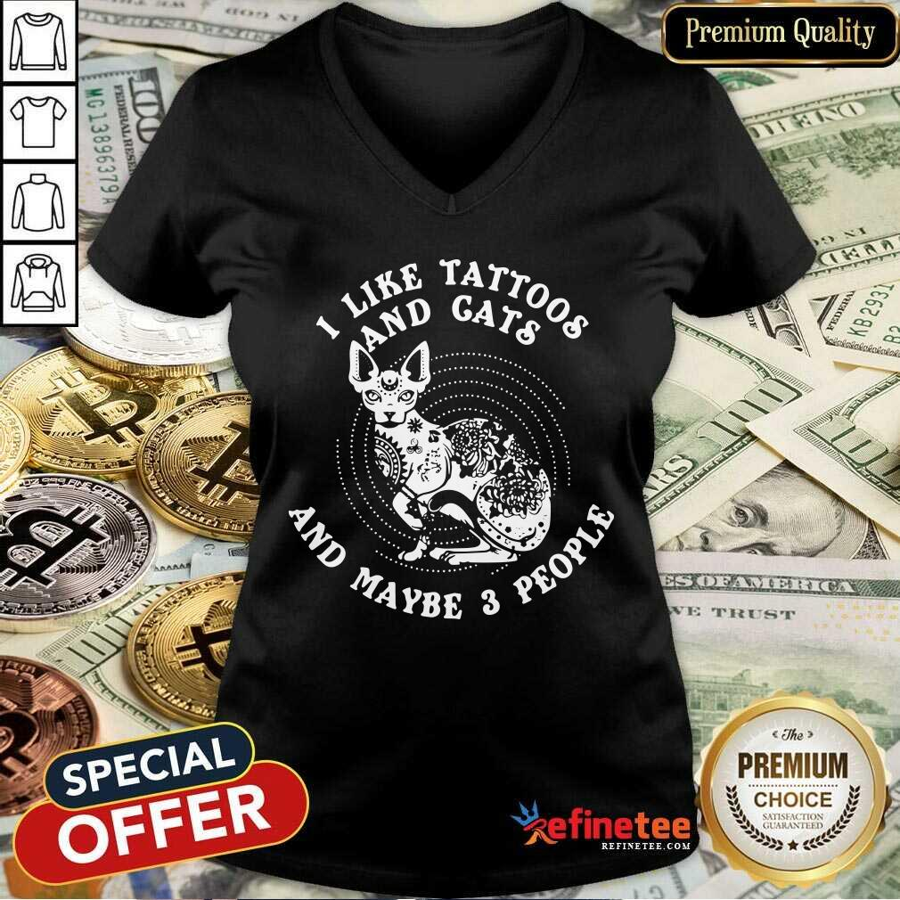 I Like Tattoos And Cats And Maybe 3 People V-neck - Design By Refinetee.com