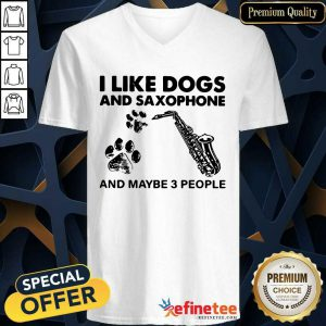 Beautiful I Like Dogs And Saxophone And Maybe 3 People V-neck