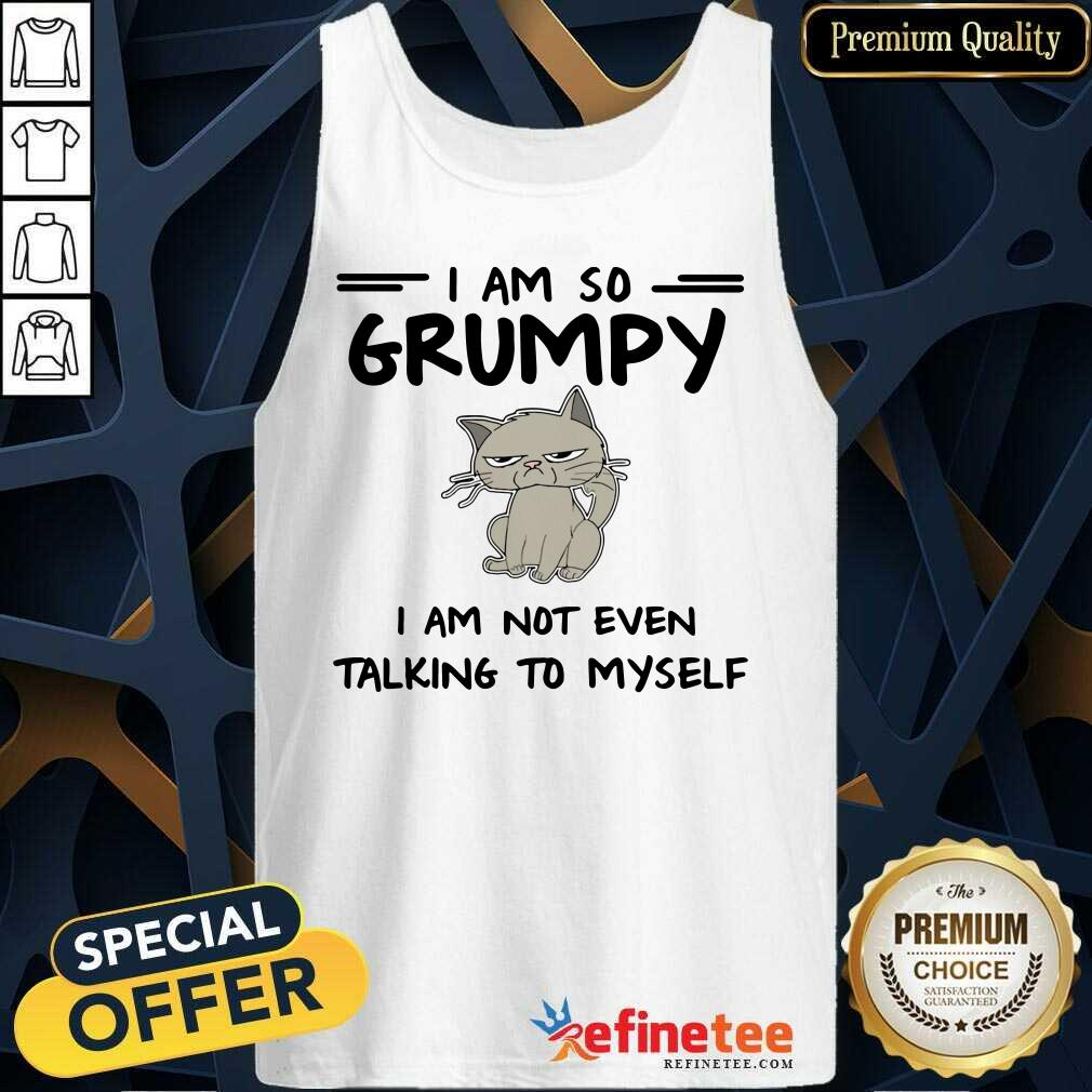 Cool Cat I Am So Grumpy I Am Not Even Talking To Myself Tank Top - Design By Refinetee.com