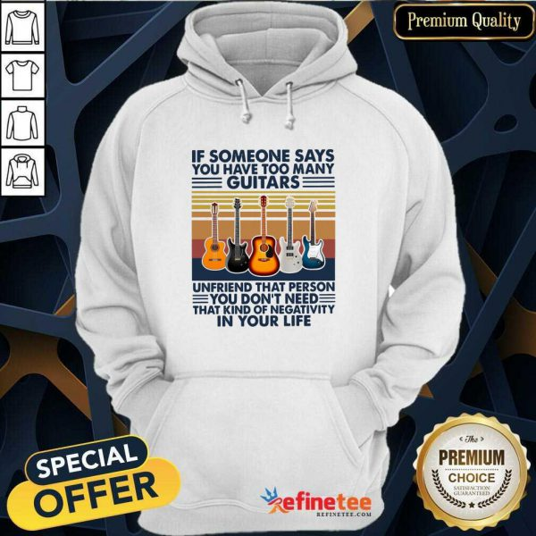 Cool If Someone Says You Have Too Many Guitars In Your Life Vintage Retro Hoodie