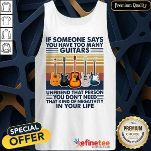 Cool If Someone Says You Have Too Many Guitars In Your Life Vintage Retro Tank Top