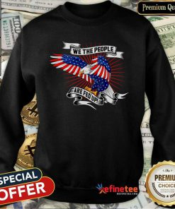 Cool We The People Are Fed Up Eagle American Flag Sweatshirt - Design By Refinetee.com