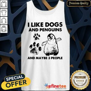 Cute I Like Dogs And Penguins And Maybe 3 People Tank Top