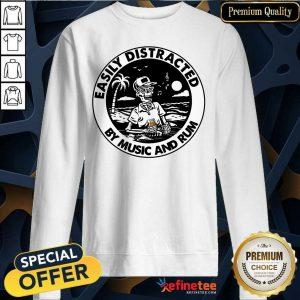 Cute Skeleton Drink Rum Easily Distracted By Music And Rum Sweatshirt