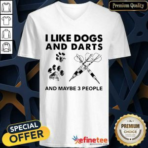 Excellent I Like Dogs And Darts And Maybe 3 People V-neck