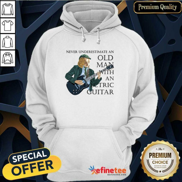 Excellent Never Underestimate An Old Man With An Electric Guitar Hoodie