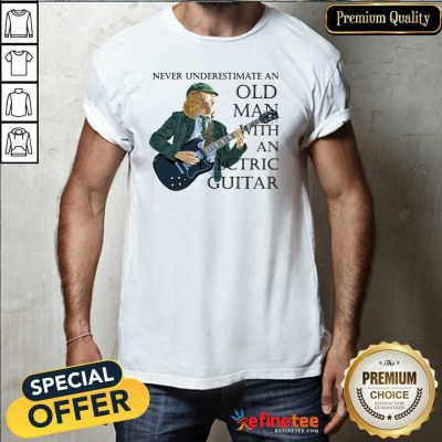 Excellent Never Underestimate An Old Man With An Electric Guitar Shirt