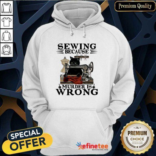 Fantastic Sewing Because Murder Is Wrong Cat Hoodie