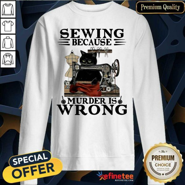 Fantastic Sewing Because Murder Is Wrong Cat Sweatshirt
