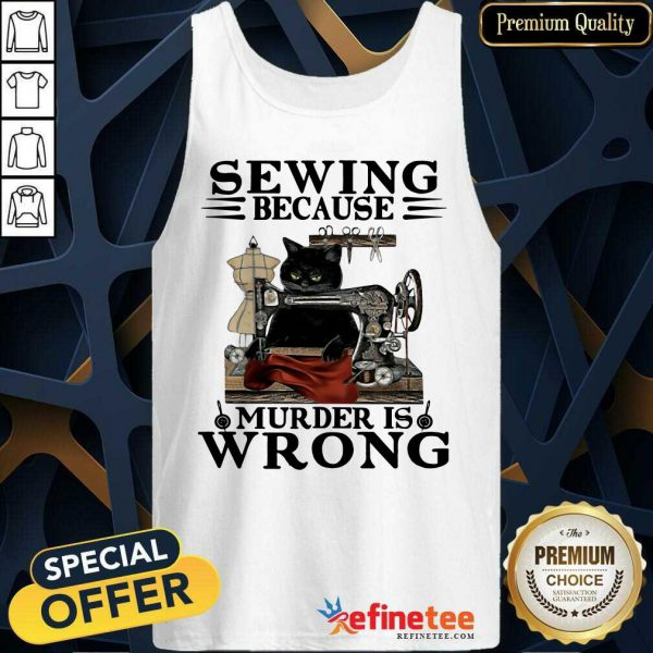 Fantastic Sewing Because Murder Is Wrong Cat Tank Top