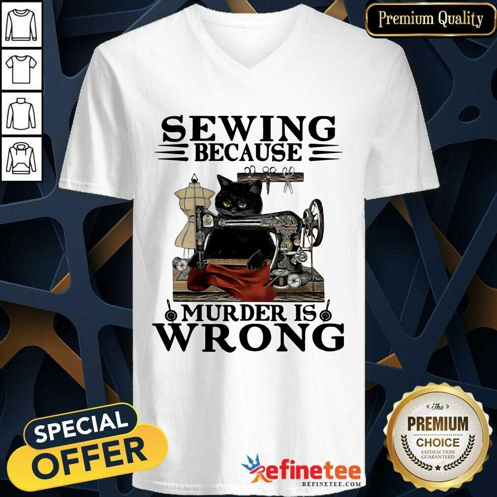 Fantastic Sewing Because Murder Is Wrong Cat V-neck