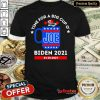 Funny Time For A Big Cup O Joe Biden 2021 Inauguration Day 01 20 2021 Shirt - Design By Refinetee.com