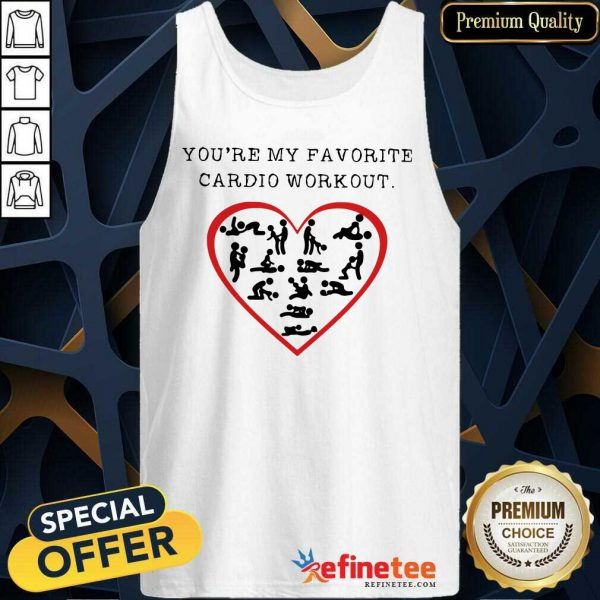 Funny Youre My Favourite Cardio Workout Heart Tank Top