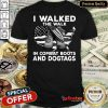 Good I Walked The Walk In Combat Boots And Dogtags Shirt - Design By Refinetee.com