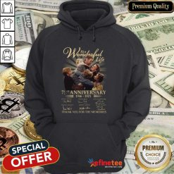 Good Its A Wonderful Life 75th Anniversary Thank You For The Memories Signature Hoodie