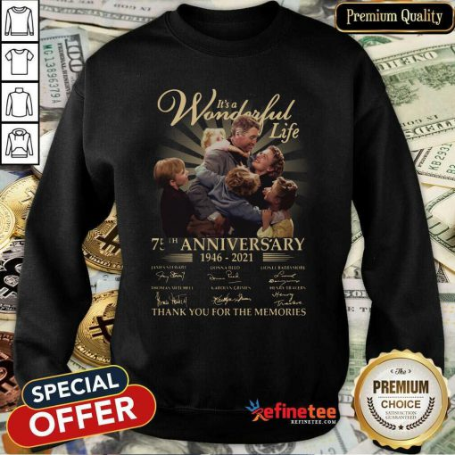 Good Its A Wonderful Life 75th Anniversary Thank You For The Memories Signature Sweatshirt