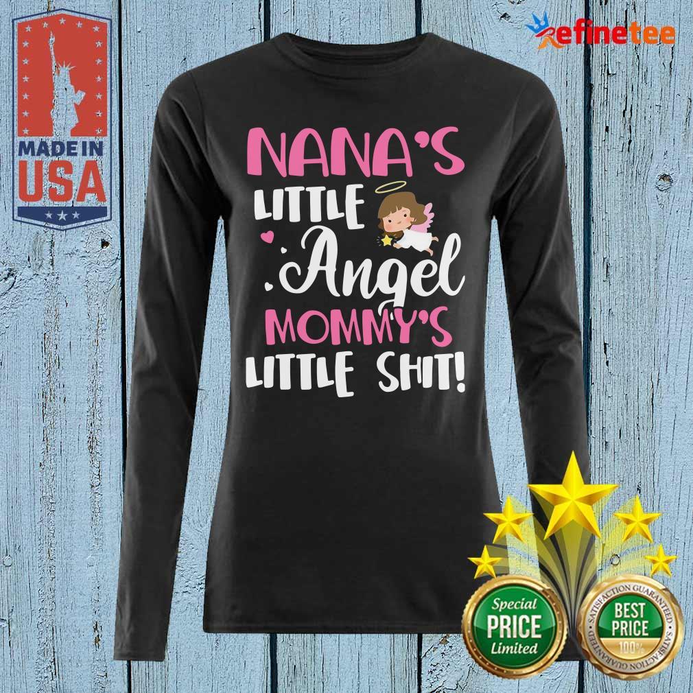 Good Nanas Little Angel Mommy's Little Shit Long-sleeved