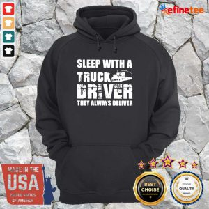 Happy Sleep With A Truck Driver They Always Deliver Hoodie