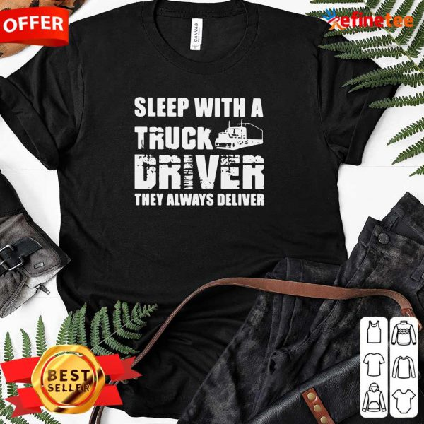 Happy Sleep With A Truck Driver They Always Deliver Ladies-tee