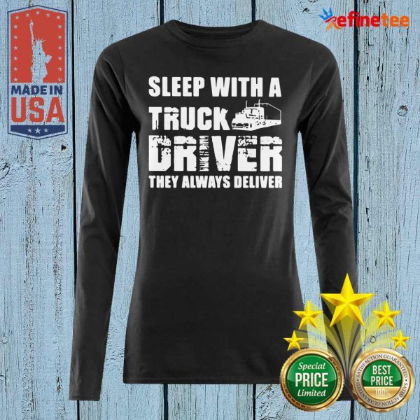Happy Sleep With A Truck Driver They Always Deliver Long-sleeved