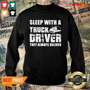 Happy Sleep With A Truck Driver They Always Deliver Sweater