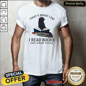 Happy Thats What I Do I Read Books And I Knows Things Cat Shirt