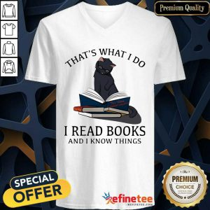 Happy Thats What I Do I Read Books And I Knows Things Cat V-neck