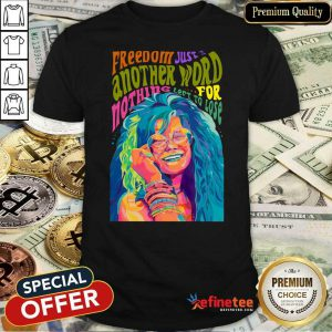 Hot Freedom Just Another Word For Nothing Left To Lose Shirt