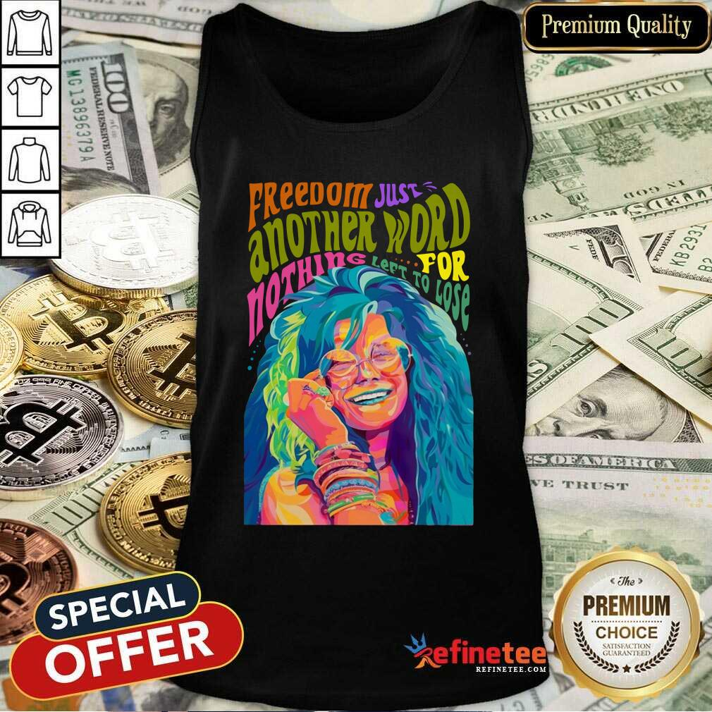 Hot Freedom Just Another Word For Nothing Left To Lose Tank Top