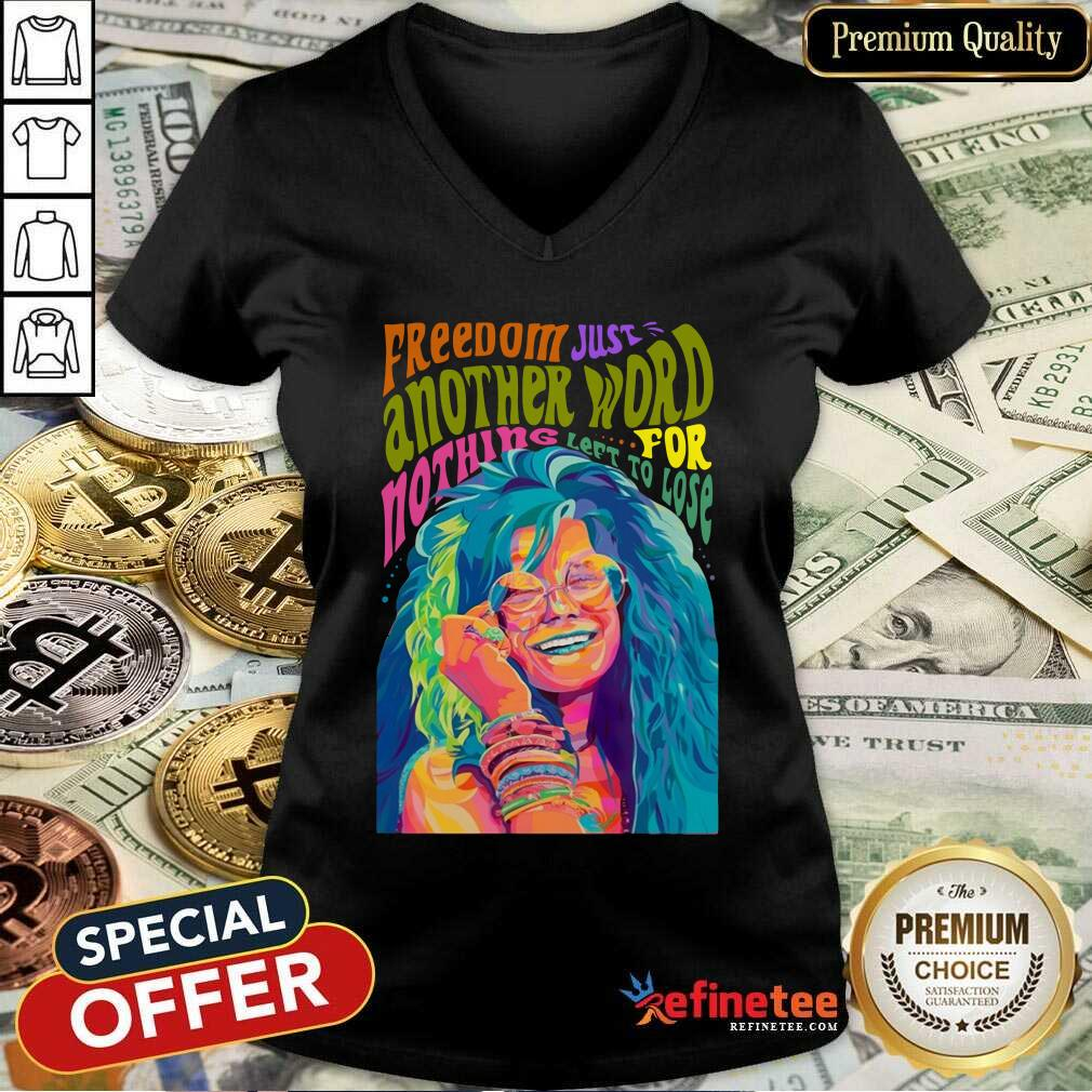 Hot Freedom Just Another Word For Nothing Left To Lose V-neck