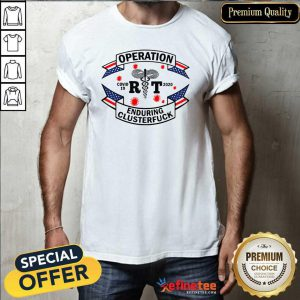 Hot Operation Enduring Clusterfuck RT Covid 19 2020 Shirt