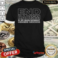 Lovely End Racism By Any Means Necessary Nemesis Records 2021 Shirt