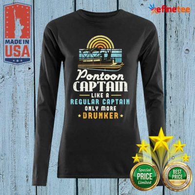 Lovely Pontoon Captain Like A Regular Captain Only More Drunker Long-sleeved
