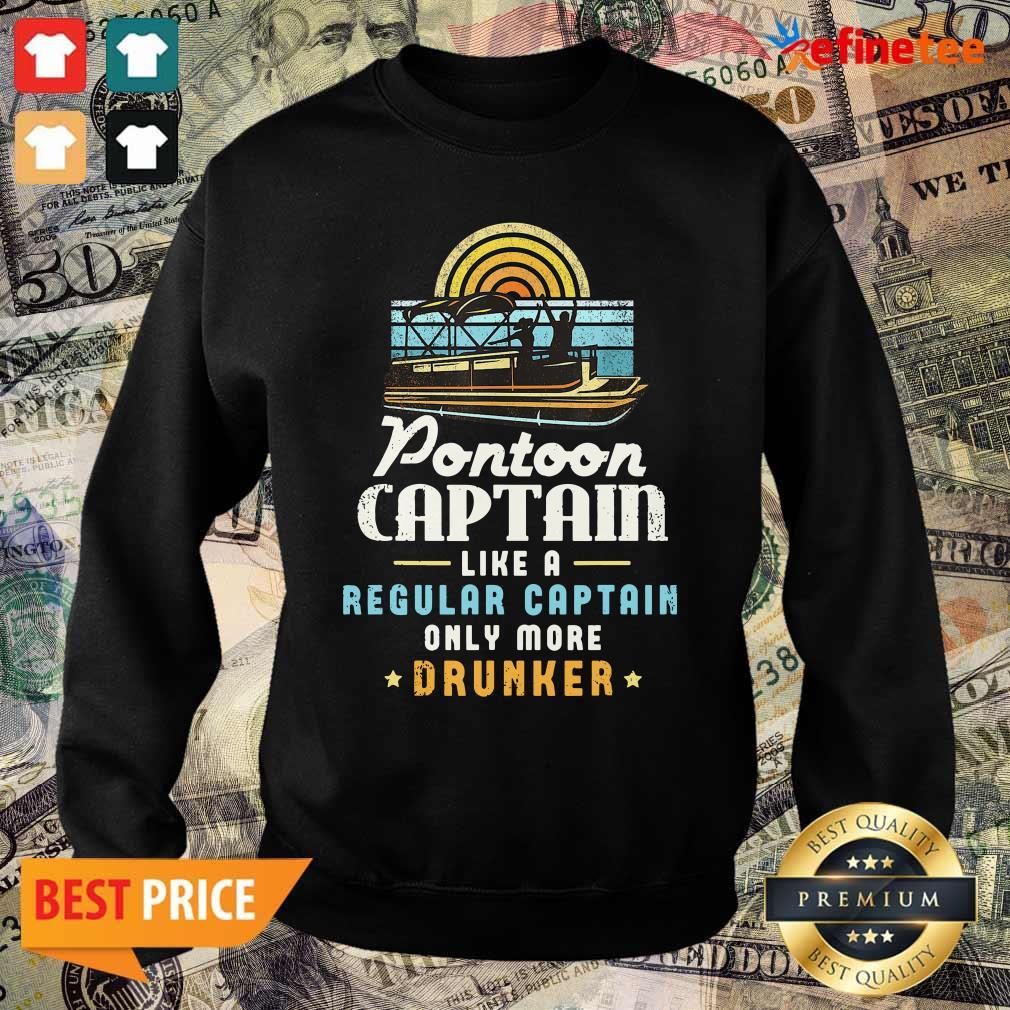 Lovely Pontoon Captain Like A Regular Captain Only More Drunker Sweater