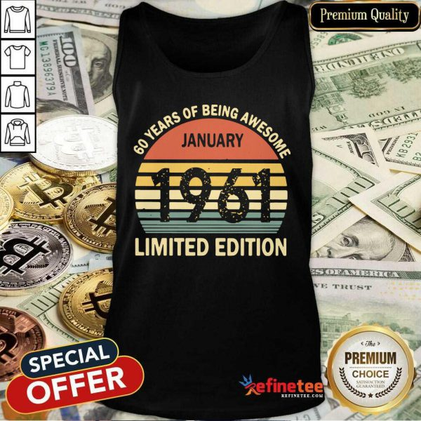 Lovely Vintage 60 Years Of Being Awesome January 1961 Limited Edition Funny Tank Top - Design By Refinetee.com