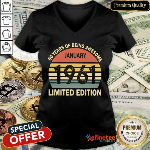 Lovely Vintage 60 Years Of Being Awesome January 1961 Limited Edition Funny V-neck - Design By Refinetee.com