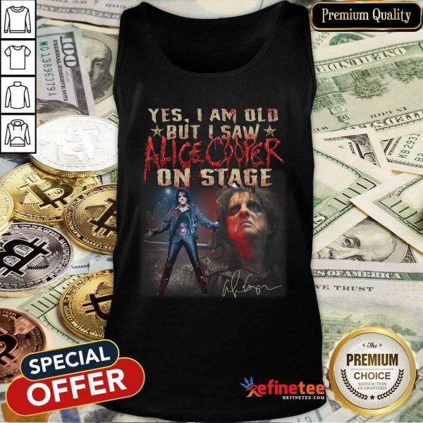 Lovely Yes I Am Old But I Saw Alice Cooper On Stage Tank Top