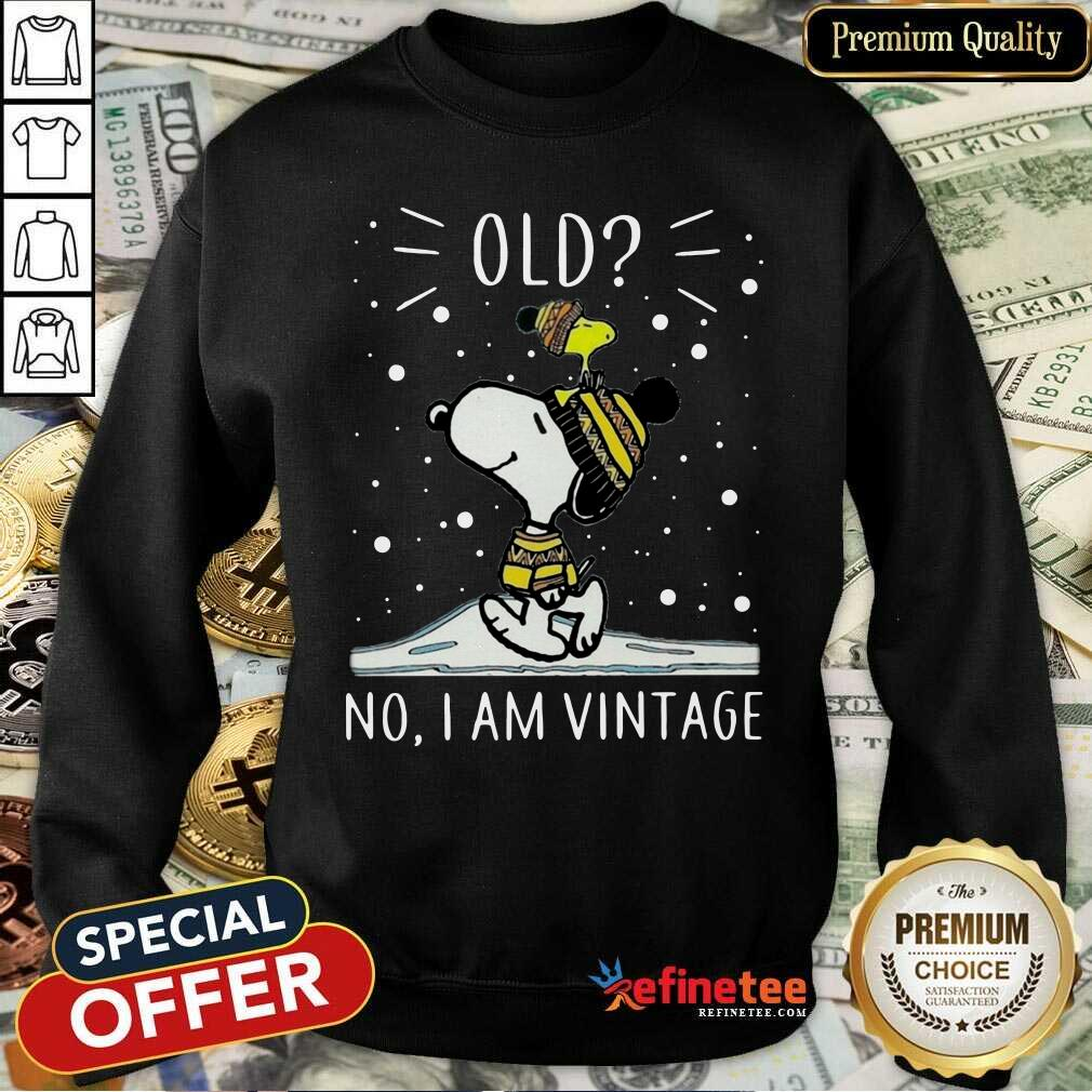 Nice Snoopy And Woodstock Old No I Am Vintage Sweatshirt - Design By Refinetee.com