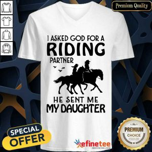 Official I Asked God For A Riding Partner He Sent Me My Daughter V-neck